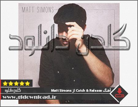 آهنگ Catch & Release از Matt Simons