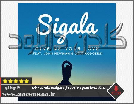 آهنگ Give me your love از Sigala FT John Newman