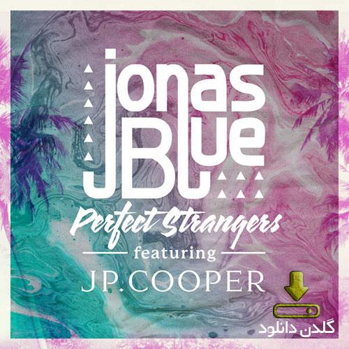 آهنگ Perfect Strangers از Jonas Blue
