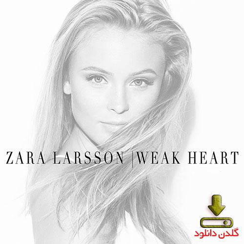 آهنگ Weak Heart از Zara Larsson