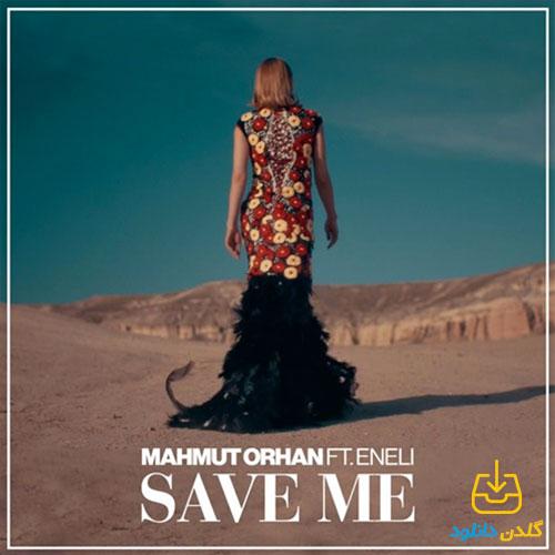 آهنگ Save me از Mahmut Orhan